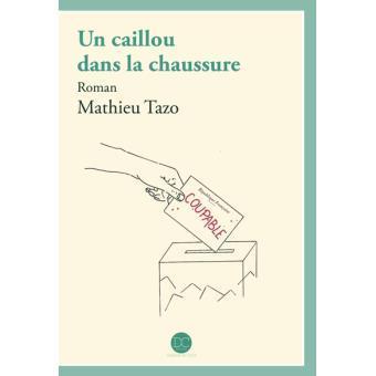 Un caillou dans la chaussure Mathieu Tazo