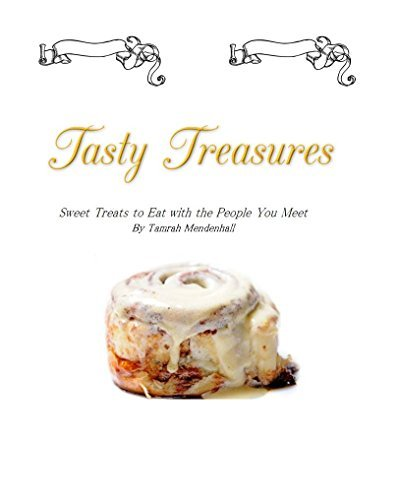 Tasty Treasures: Sweet Treats to Eat with the People You Meet (Divine Decadence Book 1)  by  Tamrah Mendenhall