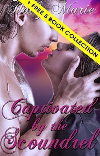 Historical Erotica: CAPTIVATED BY THE SCOUNDREL : An Historical Regency Romance Holly Marie