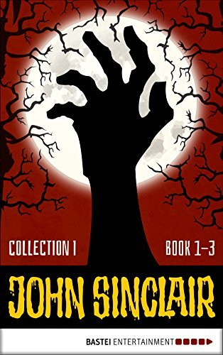 John Sinclair - Collection 1: Book 1 - 3 (John Sinclair: Horror Series Collections)  by  Gabriel Conroy