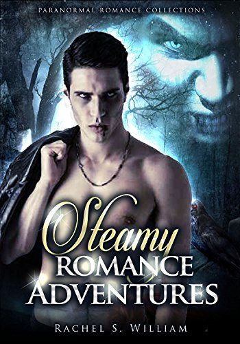 Steamy Romance Adventures Collection  by  Rachel S. William