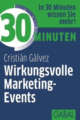 30 Minuten Wirkungsvolle Marketing-Events  by  Cristián Gálvez