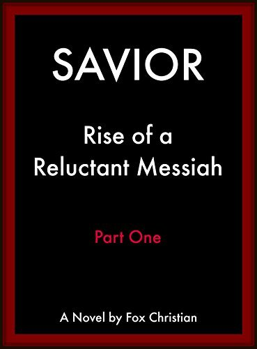 Savior: Rise of a Reluctant Messiah - Part One Fox Christian
