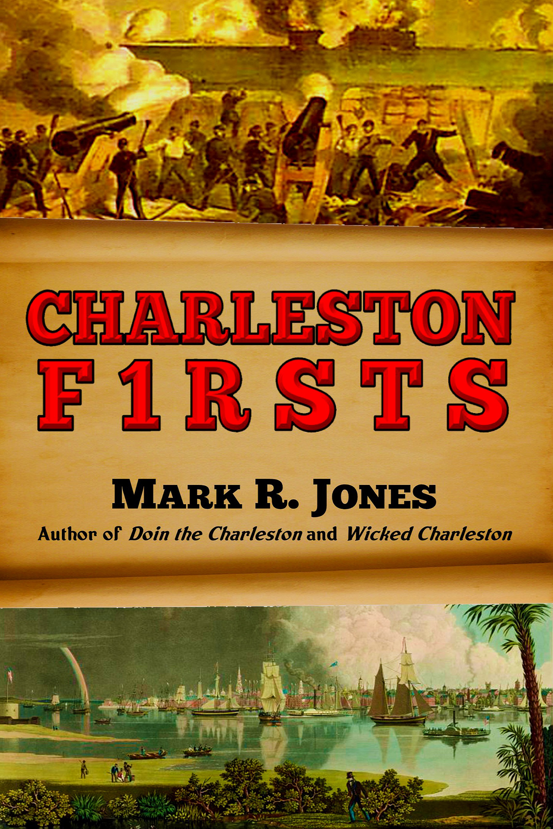 Charleston Firsts  by  Mark         R.        Jones
