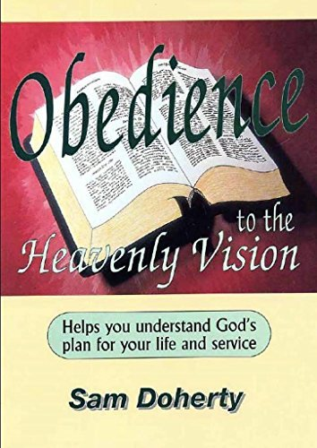 Obedience to the Heavenly Vision (A series of devotional manuals for childrens workers)  by  Sam Doherty