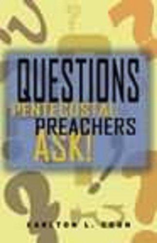 Questions Pentecostal Preachers Ask Carlton L. Coon Sr.