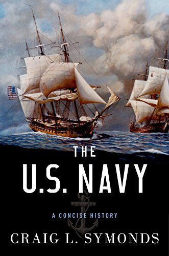 The U.S. Navy: A Concise History  by  Craig L Symonds