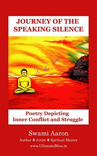 Journey of the Speaking Silence  by  Swami Aaron