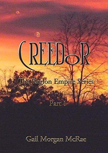 Creedor: Part 1 of The Reglon Empire Series Gail morgan McRae