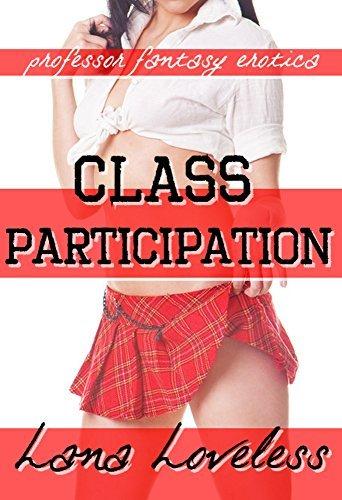 Class Participation: Professor Fantasy Erotica  by  Lana Loveless