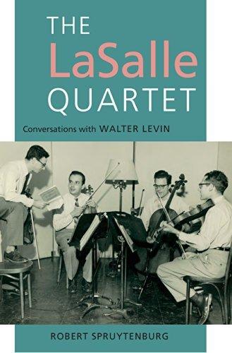 LaSalle Quartet: Conversations with Walter Levin  by  Robert Spruytenburg