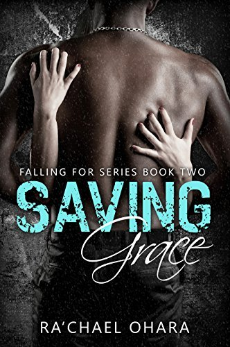 Saving Grace (Falling For #2) Rachael Ohara