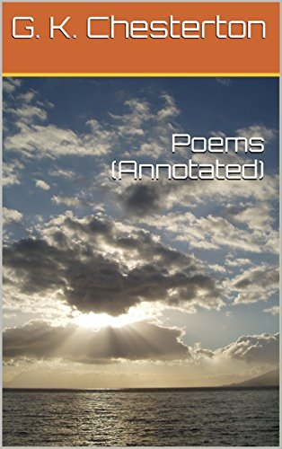 Poems (Annotated) G.K. Chesterton