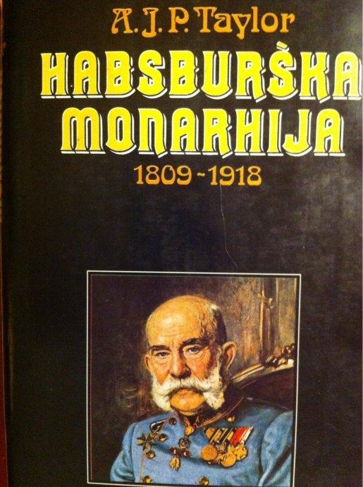 Habsburška monarhija : 1809-1918  by  A.J.P. Taylor