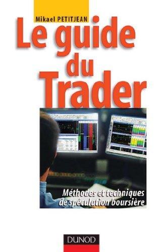 Le guide du trader - Méthodes et techniques de spéculation boursière : Méthodes et techniques de spéculation boursière  by  Mikael Petitjean