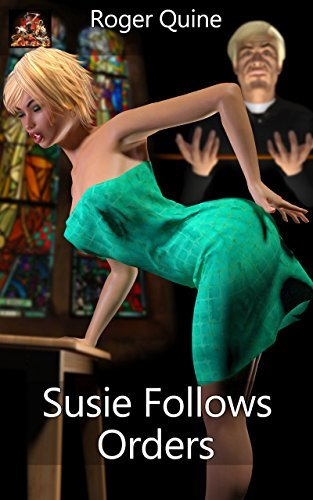 Susie Follows Orders: Lured into a religious cult... (Susie Wills: Ace Reporter and Damsel in Distress Book 2)  by  Roger Quine