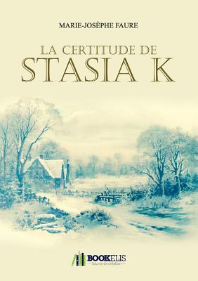 La Certitude de Stasia K Mj Faure