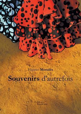 Souvenirs DAutrefois  by  Higinio Morales