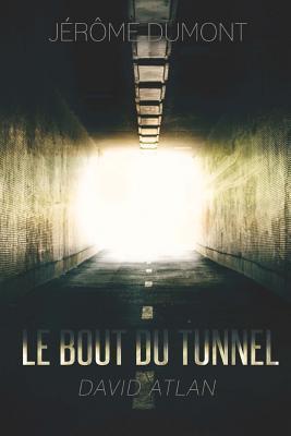 Le Bout Du Tunnel: David Atlan  by  M Jerome Dumont