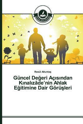 Guncel de Eri AC S Ndan K Nal Zadenin Ahlak E Itimine Dair Goru Leri  by  Altunta