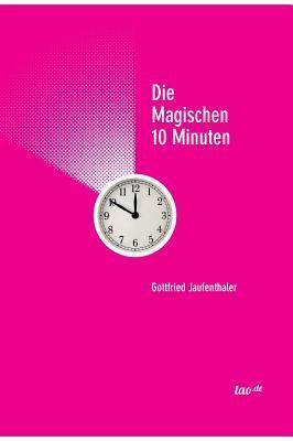 Die Magischen 10 Minuten Gottfried Jaufenthaler
