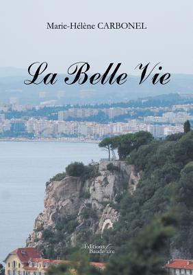 La Belle Vie  by  Marie-Hélène Carbonel