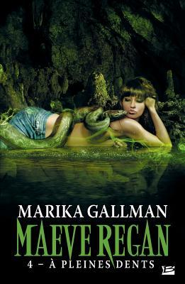 Maeve Regan T4 a Pleines Dents: Maeve Regan  by  Marika Gallman