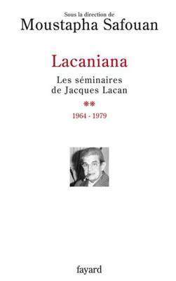 Lacaniana, Tome 2: Les Seminaires de Jacques Lacan (1964-1979)  by  Moustapha Safouan