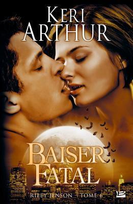 Riley Jenson T6 Baiser Fatal: Riley Jenson  by  Keri Arthur