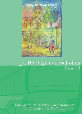 LHeritage Des Badiolots  by  Marc Loviconi Cretet