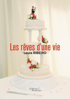Les Reves DUne Vie  by  Laura Ribeiro