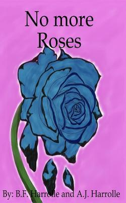 No More Roses B F Harrolle