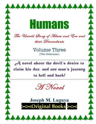 Humans: The Untold Story of Adam and Eve and Their Descendants  by  Joseph Marie Luguya