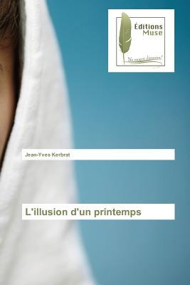 LIllusion DUn Printemps  by  Kerbrat Jean-Yves