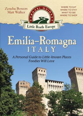 Emilia-Romagna, Italy: A Personal Guide to Little-Known Places Foodies Will Love  by  Zeneba Bowers