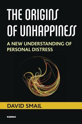 The Origins of Unhappiness: A New Understanding of Personal Distress  by  David Smail