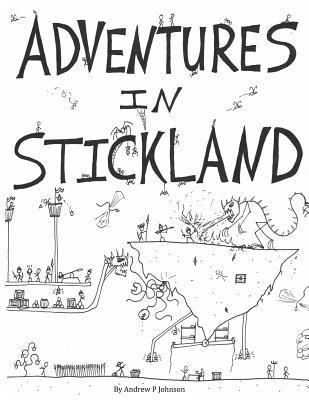 Adventures in Stickland: Adventures in Stickland Andrew P Johnson