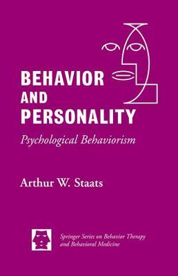 Behavior and Personality: Psychological Behaviorism  by  Walter W Staats