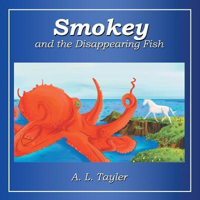 Smokey and the Disappearing Fish A L Tayler
