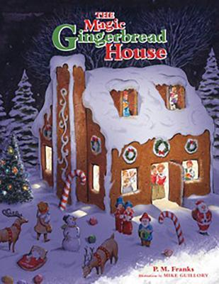 The Magic Gingerbread House  by  Pam Franks