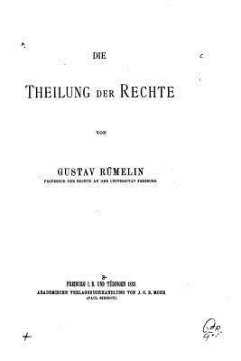 Die Theilung Der Rechte Gustav Rumelin
