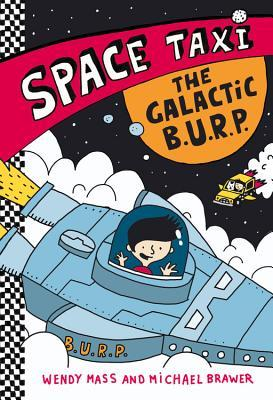 Space Taxi: The Galactic B.U.R.P. Wendy Mass