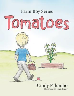 Farm Boy Series: Tomatoes Cindy Palumbo