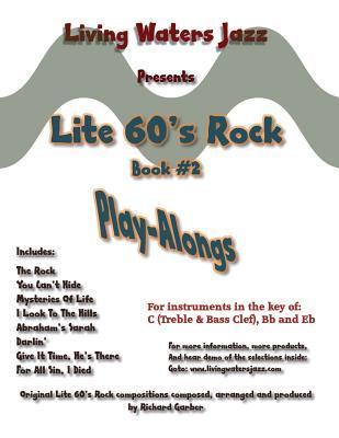 Lite 60s Rock Play-Alongs, Book #2  by  Living Waters Jazz by MR Richard Garber