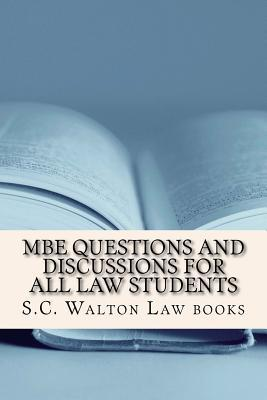 MBE Questions and Discussions for All Law Students: Common Torts Multi Choice Law Questions Answered and Discussed. Look Inside!  by  S C Walton Law Books