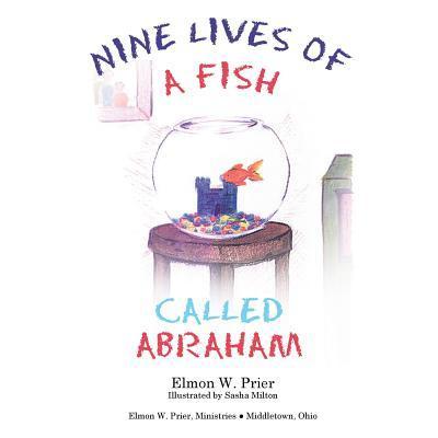 Nine Lives of a Fish Called Abrahan Elmon Prier