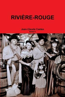 Riviere-Rouge  by  Jean-Claude Castex