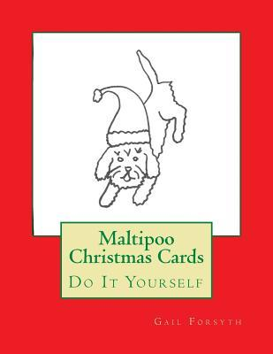 Maltipoo Christmas Cards: Do It Yourself  by  Gail Forsyth