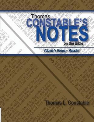Thomas Constable Notes on the Bible: Volume V Hosea- Malachi Thomas L Constable