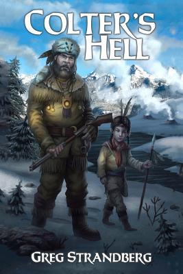 Colters Hell  by  Greg Strandberg